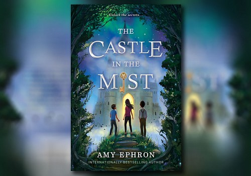 Amy Ephron Reveals Cover for 'The Castle in the Mist'
